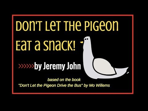 """Don't Let the Pigeon Eat a Snack"" by Jeremy John"