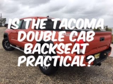 Is The Toyota Tacoma Double Cab Backseat Practical??