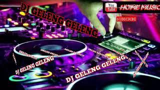 DJ GELENG GELENG MANTAP FULL BASS TERBARU 2019
