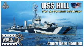 """World of Warships:  USS HILL  """"WIP"""", American  Tier-5, Destroyer"""