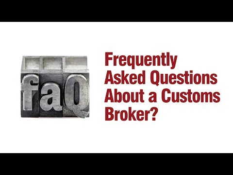 Frequently Asked Questions About a Customs Broker