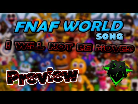 FNAF WORLD SONG (I Will Not Be Moved) PREVIEW - DAGames