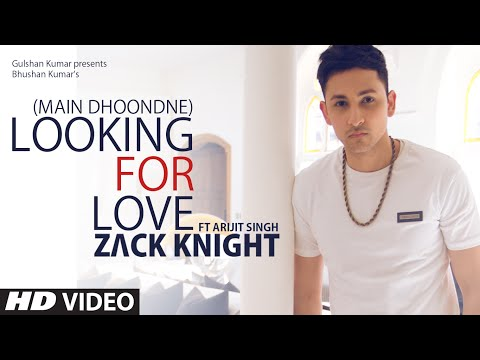 Thumbnail: Looking For Love (Full Song) Zack Knight ft. Arijit Singh | Heartless