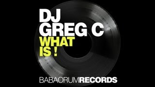 DJ GREG C - WHAT IS !