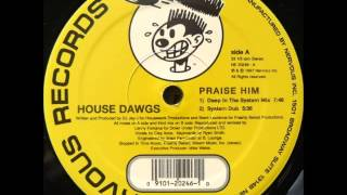 house dawgs praise him lenny fontana deep in the system mix