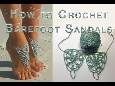 How To Crochet Barefoot Sandals Harbor Fog Youtube