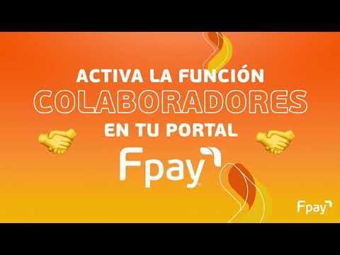 """💻 Te enseñamos a activar la función """"colaboradores"""" en tu Portal Fpay"""