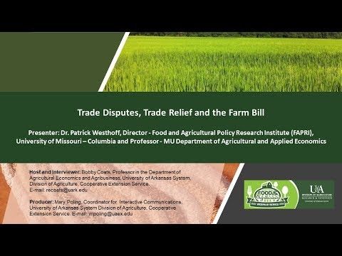 Trade Disputes, Trade Relief and the Farm Bill, FAPRI's Westhoff, 08.02.18