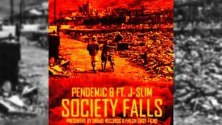 Pendemic B - Society Falls Ft. Jimmy Thomas AKA J-Slim (Official Audio)