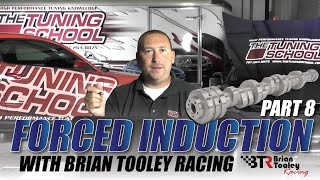 forced induction part 8 cam shaft and heads selection with brian tooley