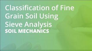 Classification of Fine Grain Soil Using Sieve Analysis | Soil Mechanics