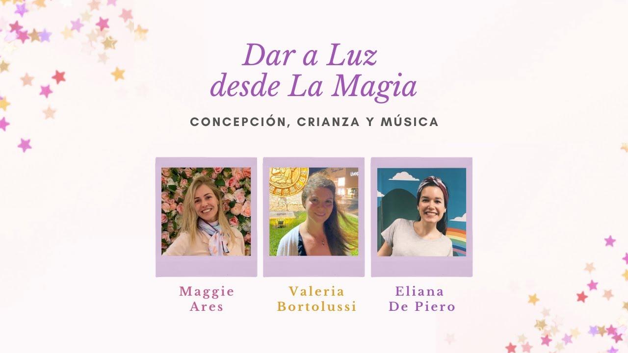 """¡Bienvenidos a """"Dar a Luz Desde la Magia""""!... Concepción, Crianza y Música"""
