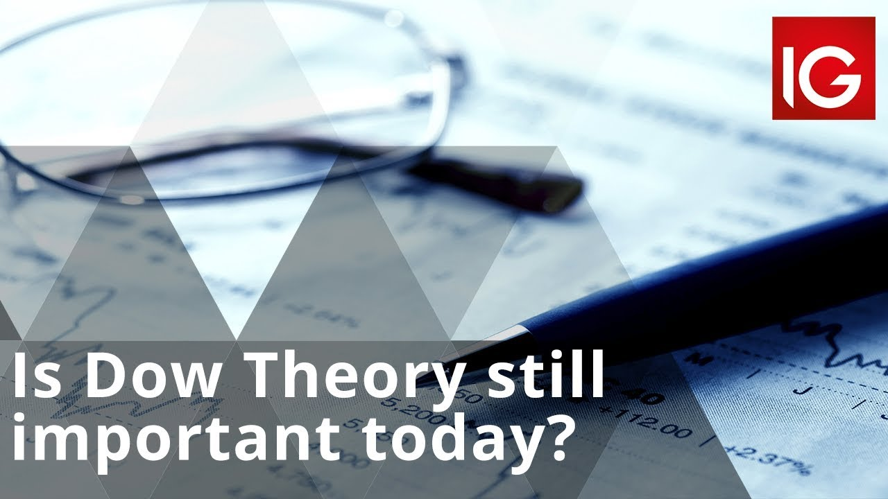 Is Dow Theory still important today?
