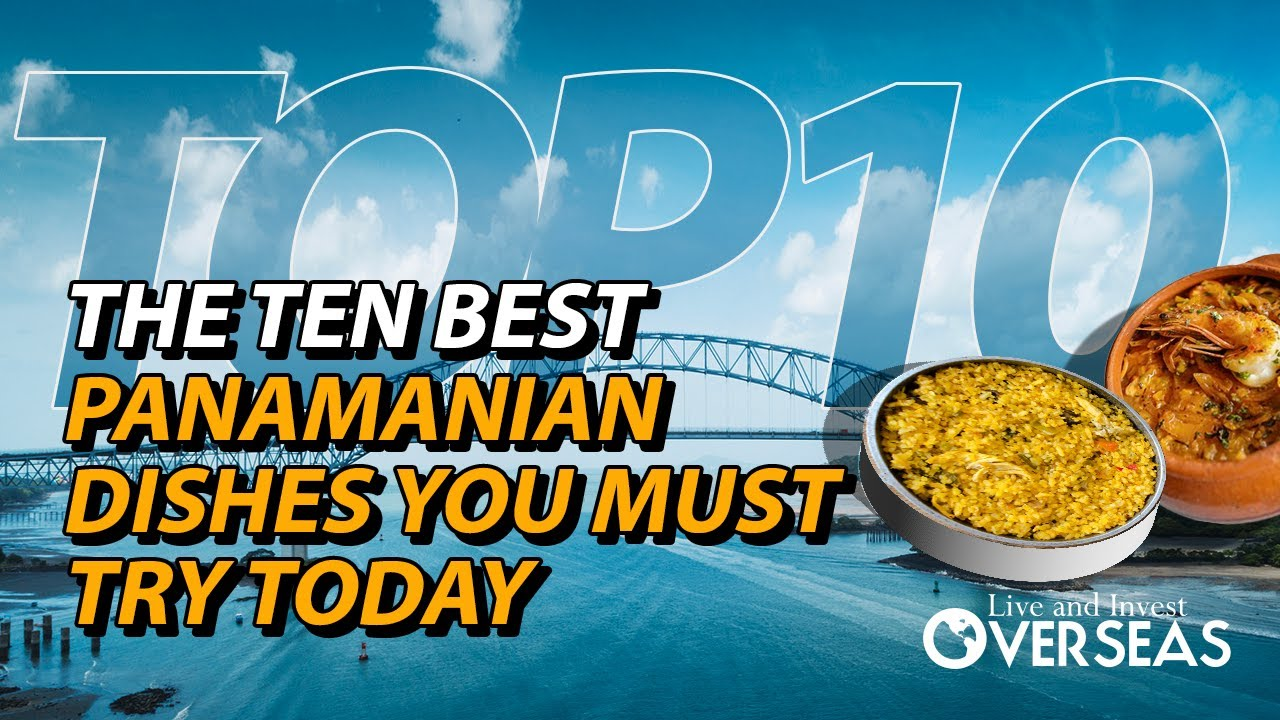 The 10 Best Panamanian Dishes You Must Try Today - YouTube