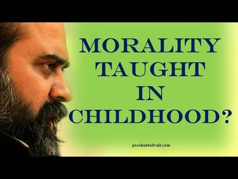 Acharya Prashant: What happened to the morality taught in childhood?