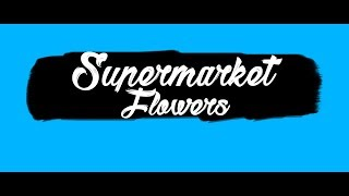 Ed Sheeran - Supermarket Flowers [LYRIC VIDEO]