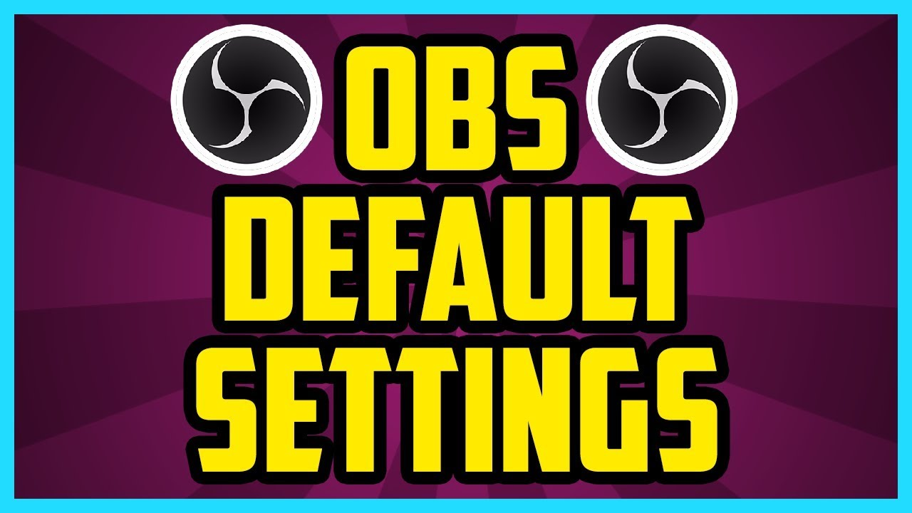 Reset obs studio settings