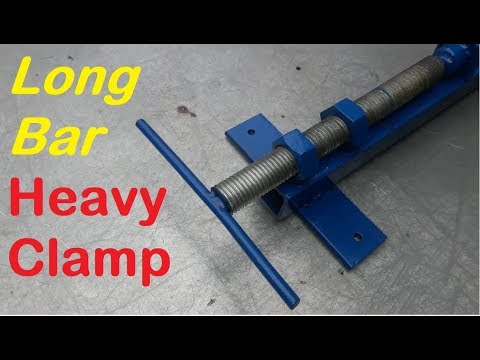 Amazing Homemade a Long Bar Heavy Clamp