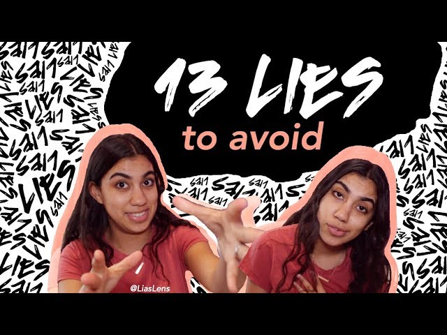 13 LIES YOU BELIEVE   Lia'sLens