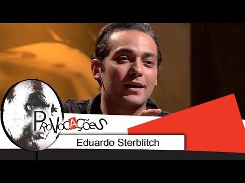 Provocações - Eduardo Sterblitch