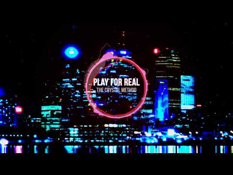 Play for Real  Crystal Method