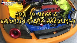 How To Make A Velocity Stack Ram Air HeadLight (For Track Use)