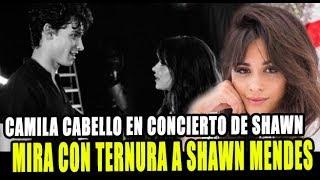 REACCIÓN DE CAMILA CABELLO EN CONCIERTO DE SHAWN MENDES SORPRENDE A LOS FANS Video