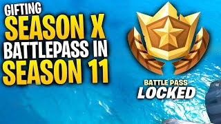 What Happens When You Open A GIFTED SEASON 10 BATTLEPASS In SEASON 11 | Fortnite Mythbusters