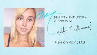 Video Testimonial by Hair on Point Academy | Beauty Industry Approval