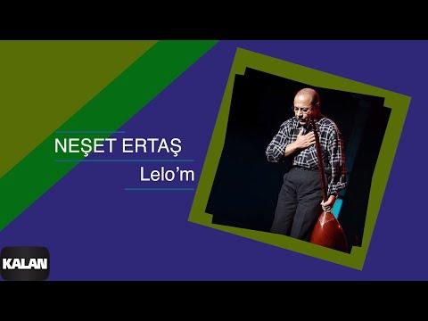 Neşet Ertaş - Lelo'm - [ Hata Benim © 2000 Kalan Müzik ]
