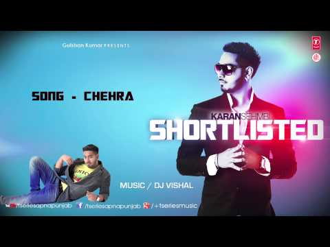 Karan Sehmbi Chehra Full Song (Audio) | Latest Punjabi Song 2013 | Shortlisted