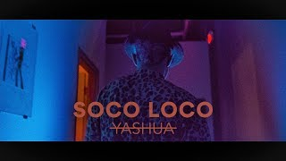 Yashua - Soco Loco Remix [Official Video] (Wizkid)