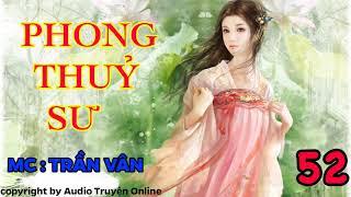 Phong Thủy Sư || Phần 52 || Truyện Hay do MC Trần Vân diễn đọc