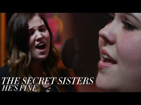 "The Secret Sisters - ""He's Fine"" [Official Video]"