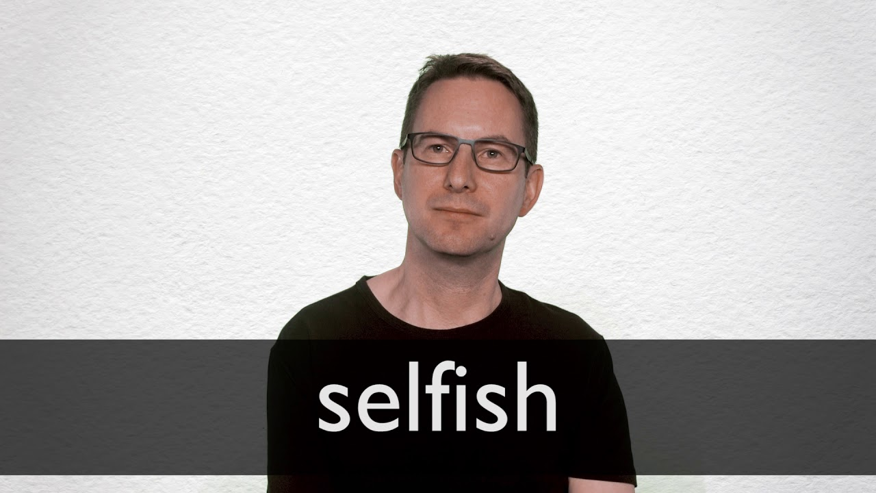 How to pronounce SELFISH in British English