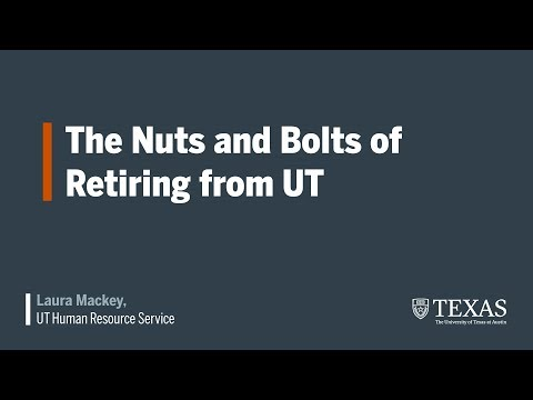 The Nuts And Bolts Of Retiring From UT