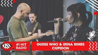Guess Who feat. Irina Rimes - Cupidon (Live Kiss FM)