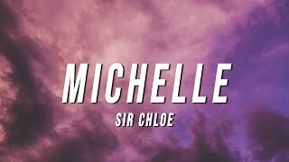 Sir Chloe - Michelle (Lyrics)