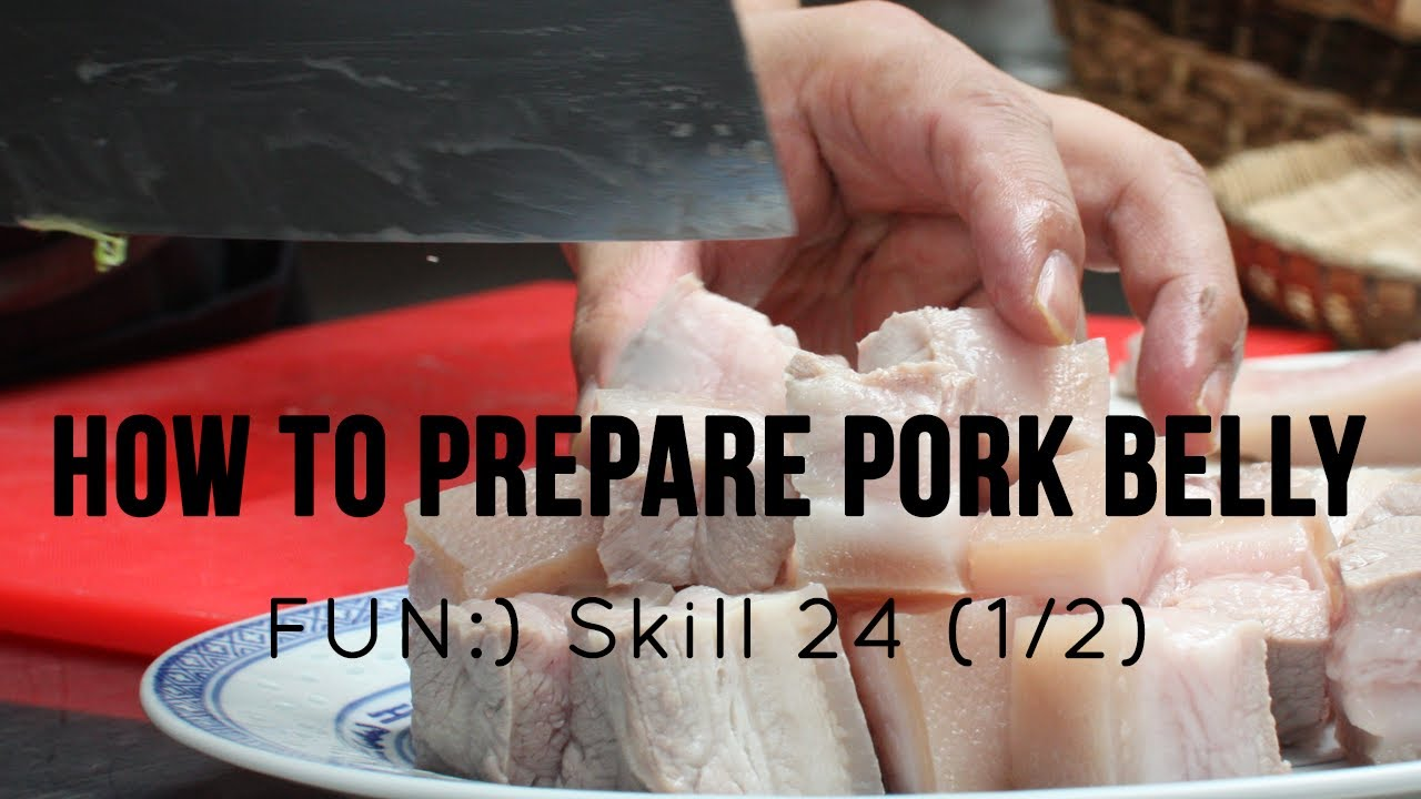 FUN:) Skill 024: Preparing Pork Belly (Red-Braised Pork 1/2)