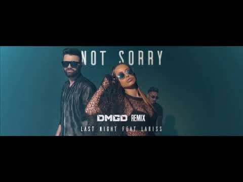 Last Night x Lariss- Not Sorry (DMGD Remix) (Official audio)