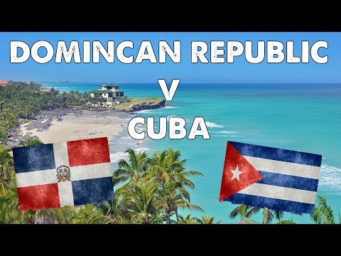 DOMINICAN REPUBLIC VS CUBA | WHICH IS THE BETTER VACATION DESTINATION?