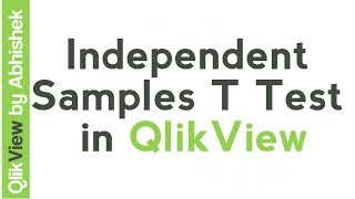 QlikView tutorial | How to do Independent Samples T Test in QlikView | Data & Tools
