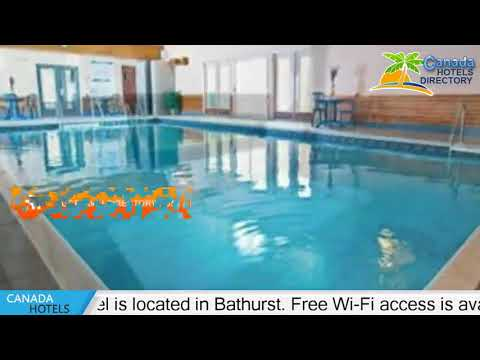Atlantic Host Hotel - Bathurst Hotels, Canada