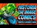 A ascensão e queda da IMAGE COMICS após a saída da Marvel | Pipoca e Nanquim #380