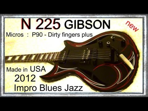 N 225 GIBSON 2012 made in  USA Impro BLUES JAZZ  Jean Luc LACHENAUD