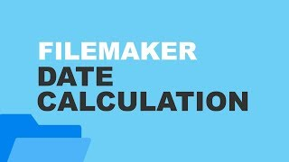 FileMaker Date Calculation