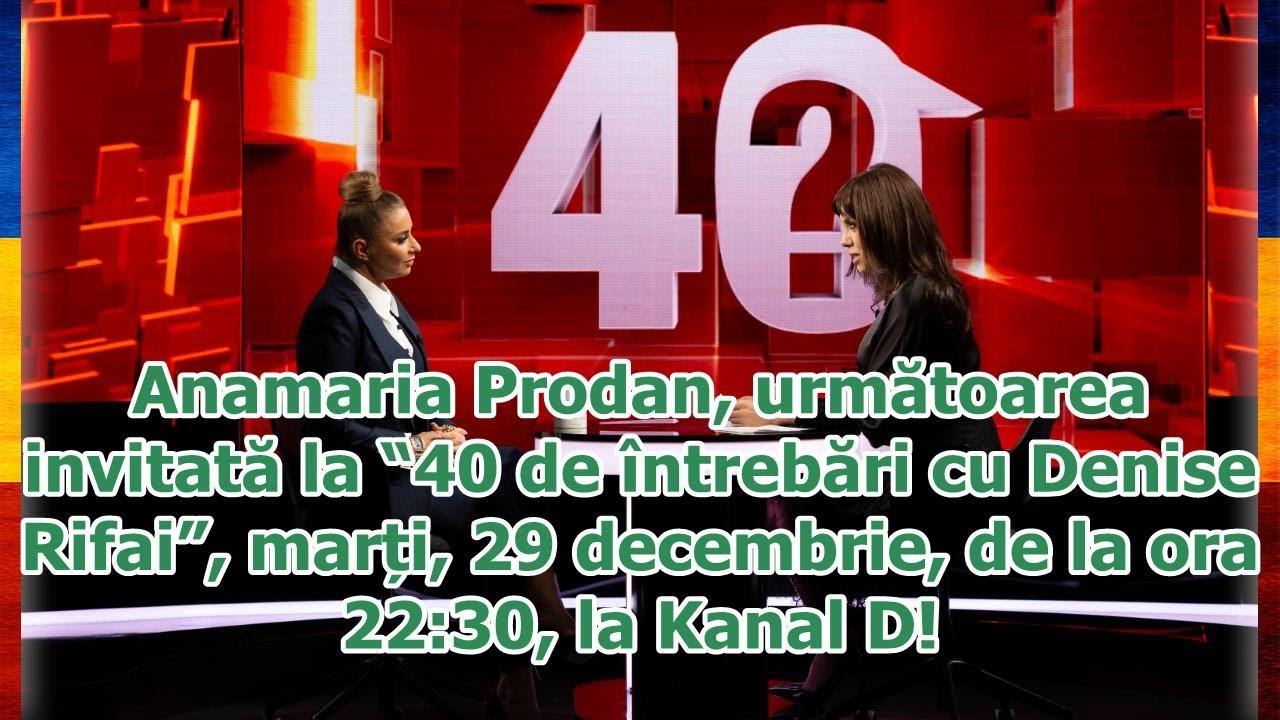 """Anamaria Prodan, următoarea invitată la """"40 de întrebări cu Denise Rifai"""", marți, 29 decembrie,..."""