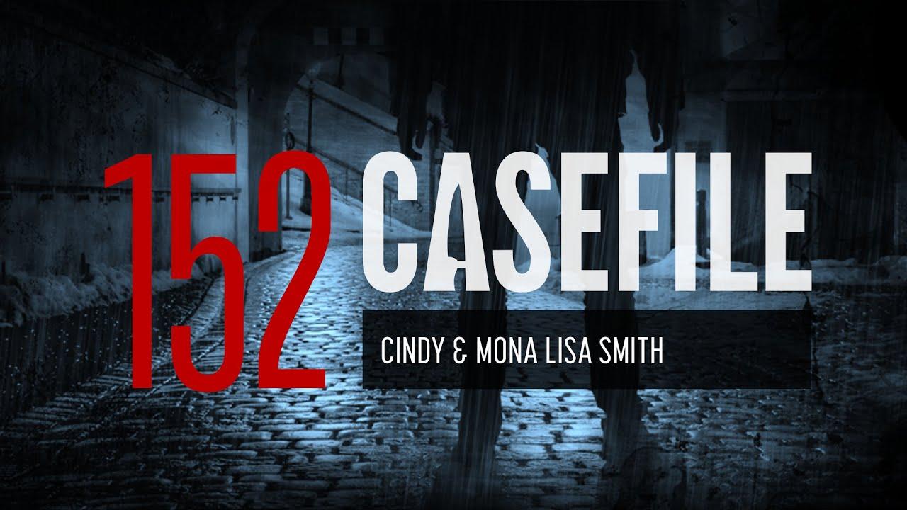 Case 152: Cindy & Mona Lisa Smith