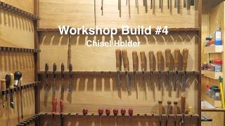 Workshop Build #4 - Chisel Holder