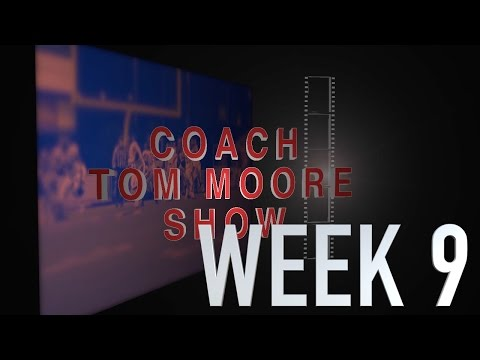 COACH TOM MOORE SHOW WEEK 9